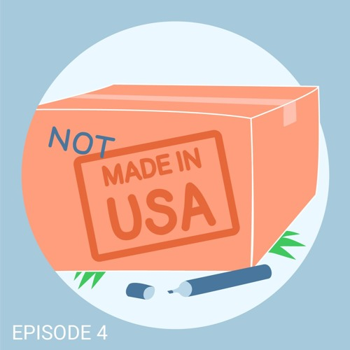 4. Don't Make 'Em Like They Used to: Working with Foreign Factories
