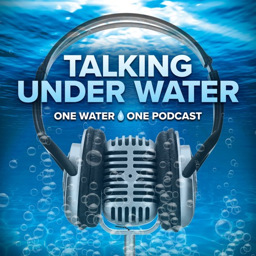 Talking Under Water Episode 18: Community Water