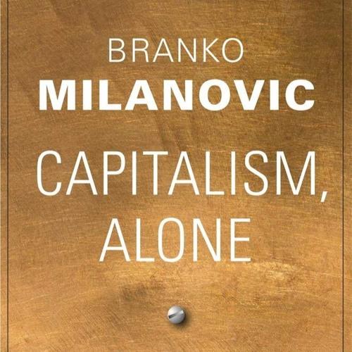 """Capitalism, Alone"": Professor Branko Milanovic"