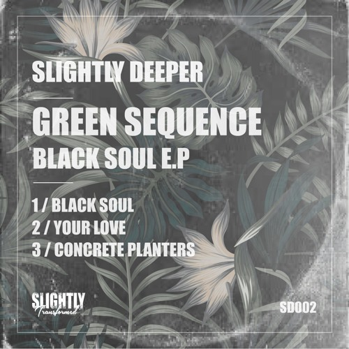 Green Sequence - Your Love [Slightly Deeper]
