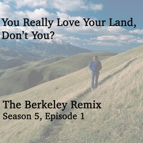 S5: Ep1 - You Really Love Your Land, Don't You?: Expansion of the East Bay Regional Park District