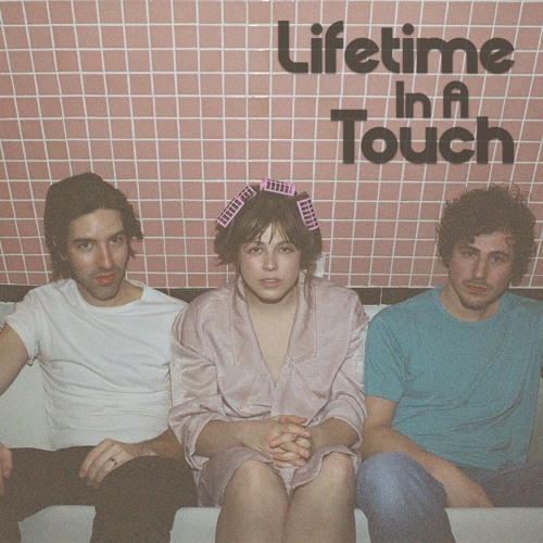 Lifetime In A Touch