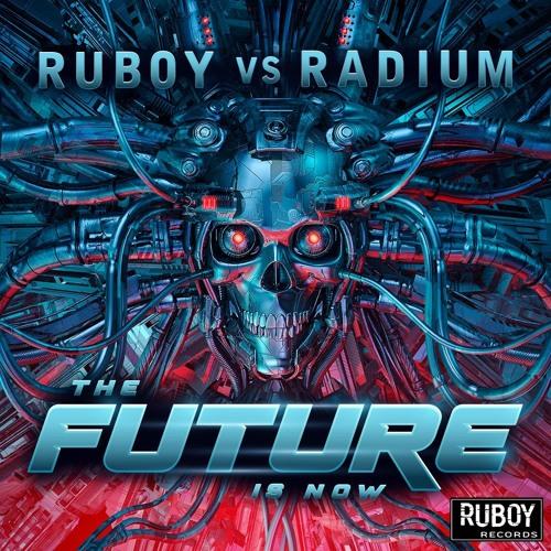 Ruboy Vs Radium - Future Is Now ( PREVIA)