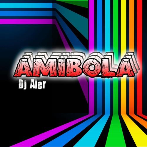 DJ AIER - AMIBOLA (PREVIA)