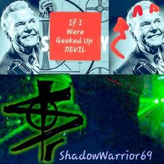 shadowwarrior69 - If I Were Geeked Up Devil (Fabo X Paul Harvey)