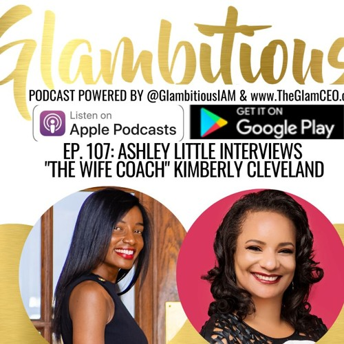 """Ep 107: Ashley Little Interviews """"The Wife Coach"""" Kimberly Cleveland"""