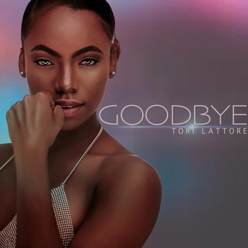 Tori Lattore - GoodBye