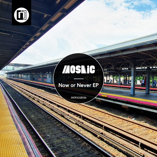 Mosaic - Now or Never EP