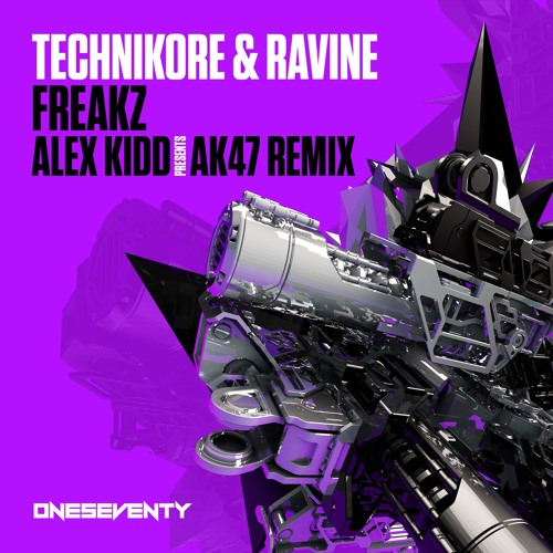 Technikore & Ravine - Freakz (Alex Kidd Presents AK47 Remix - Radio Edit)