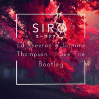 [FREE DL] Ed Sheeran & Jasmine Thompson - I See Fire [SIRO EDIT] 4000 Likes Special Artwork
