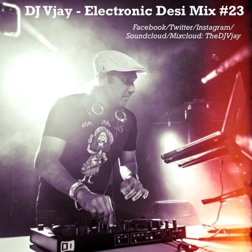 DJ Vjay - Electronic Desi Mix #23
