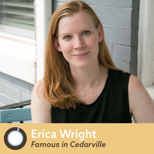Friday Morning Coffee: Erica Wright, Author of Famous in Cedarville