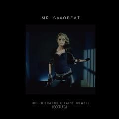 Mr. Saxobeat ( Joel Richards & Kaine Howell ) *FREE DOWNLOAD*