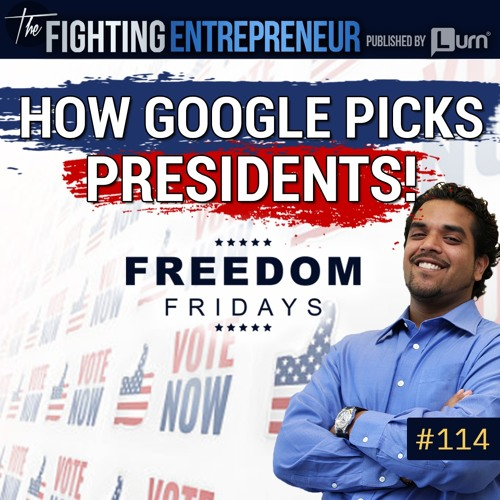 How Google IMPACTS Your Vote For President! - Freedom Friday