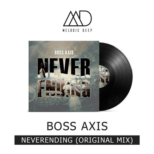Boss Axis - Neverending (Original Mix) [Free Download]