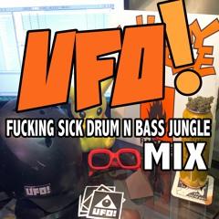 UFO!'s Sick ASS DrumNBass Jungle MIX