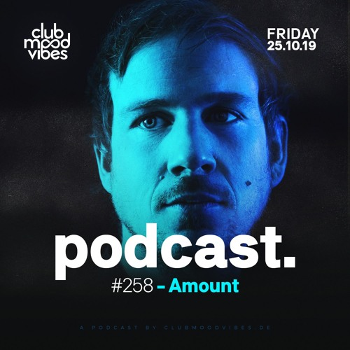 Club Mood Vibes Podcast #258: Amount