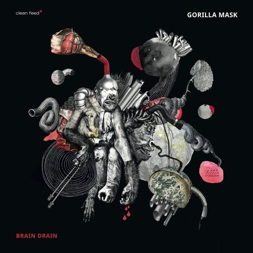 BRAIN DRAIN - Clean Feed Records 2019