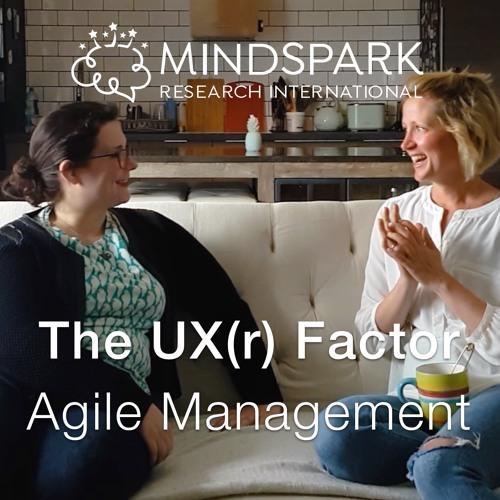 Agile Management - The UX(r) Factor   MindSpark Research Intl