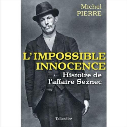 "Michel Pierre, ""L'impossible innocence"", éd. Tallandier"