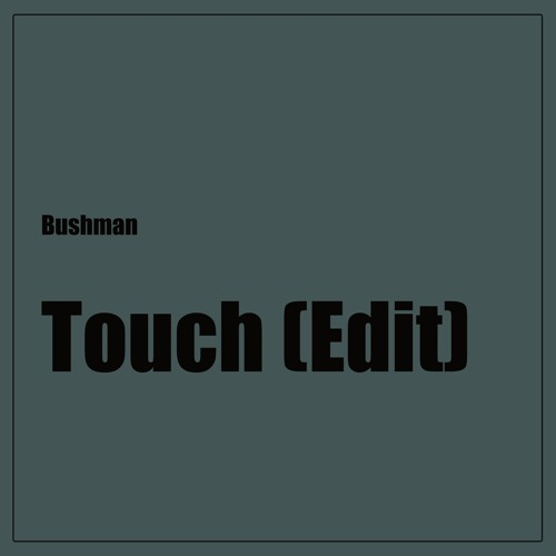 Touch (Edit) Preview