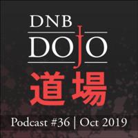 DNB Dojo Podcast #36 - Oct 2019