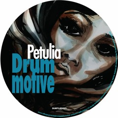 Drummotive - Petulia :: SUBTLED021