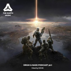 THE EARTH MUSIC - DRUM & BASS podcast pt.1 [ Mixed By DEMIK ]