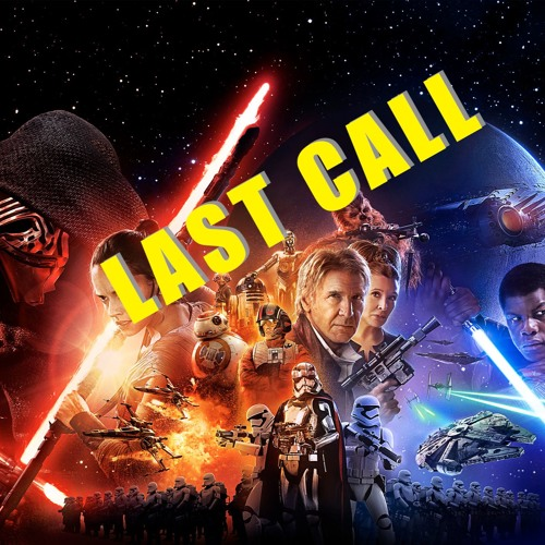 Star Wars: The Force Awakens | Last Call