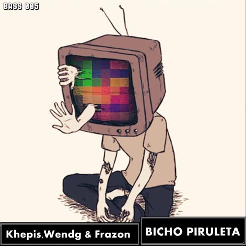 Bicho Piruleta - Khepis,Wendg & Frazon