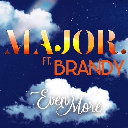 Even More (feat. Brandy)