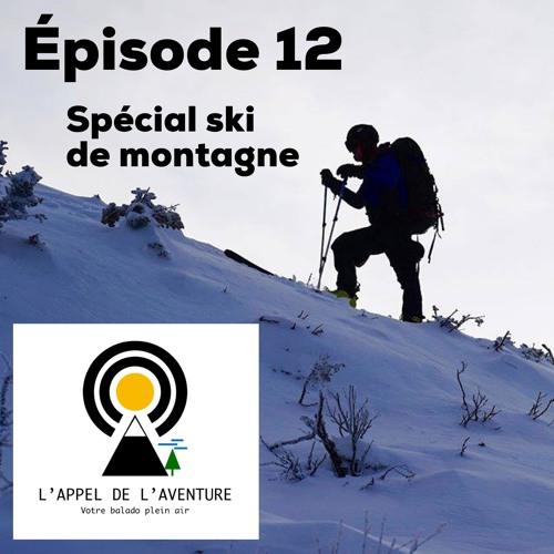 Épisode 12 / Spécial ski de montagne avec Maxime Bolduc de la FQME et Thomas Thiery d'Est Ski