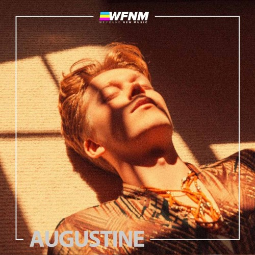 AUGUSTINE - INTERVIEW - WE FOUND NEW MUSIC With Grant Owens