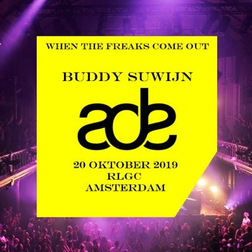 2019 Buddy Suwijn For ADE When The Freaks Come Out Warmupset @ RLGC Amsterdam