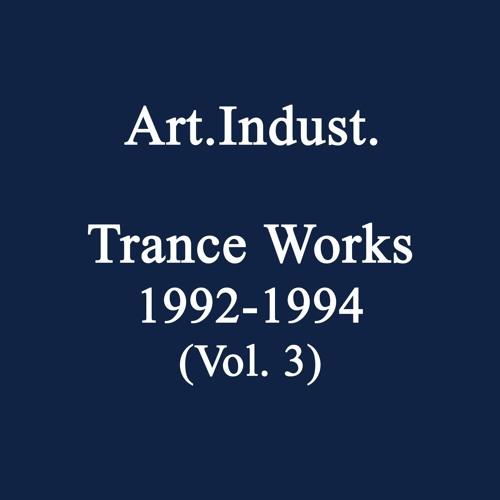 Art.Indust. - Trance Works - 1992-1994 (Vol. 3)