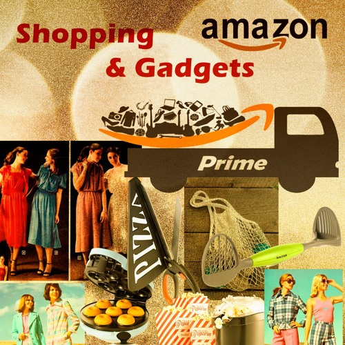 Shopping, Amazon and Gadgets