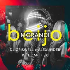 DJ Criswell X Alexunder VS. Morandi - Beijo (Remix)