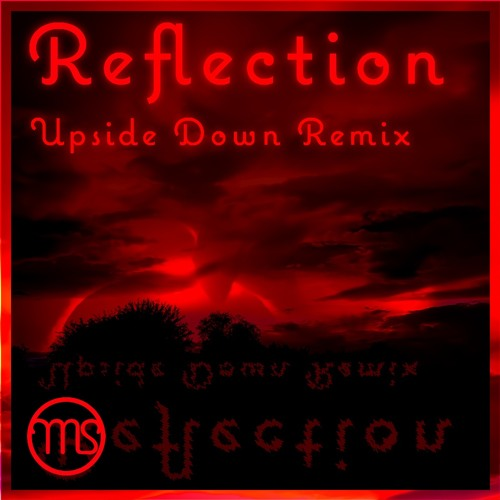 Reflection Upside Down Remix [Preview]