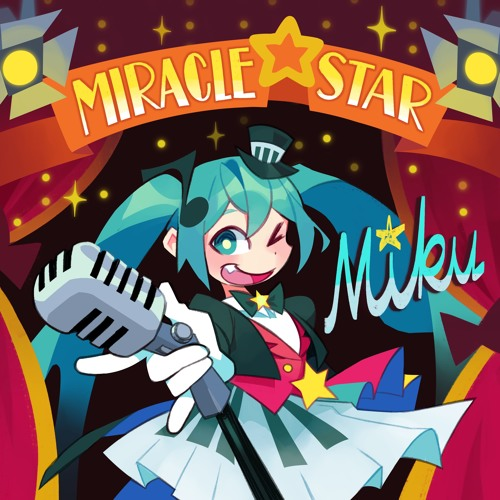 【初音ミク】MIRACLE★STAR MIKU feat. Hatsune Miku【MIKU EXPO 5th Runner Up】