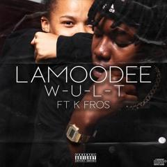 Lamoodee- W-U-L-T ft.K FROS(prod.AxeonThebeat)