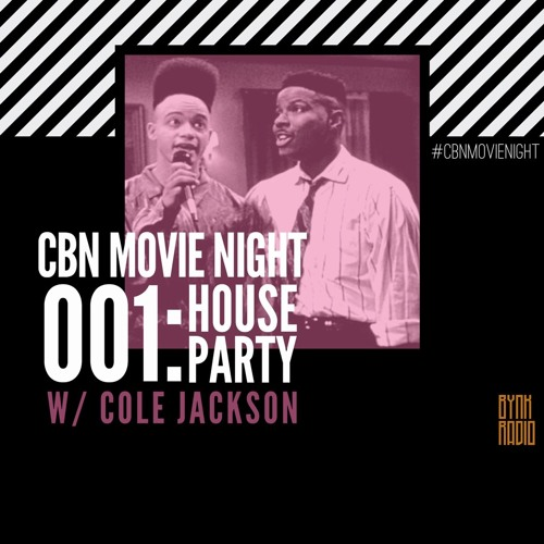 CBN Movie Night | 001: House Party w/ Cole Jackson