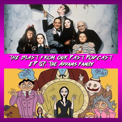 Episode 87: The Addams Family