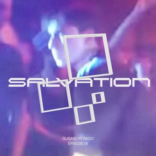 OLIGARCHY Radio Episode 09 — Salvation