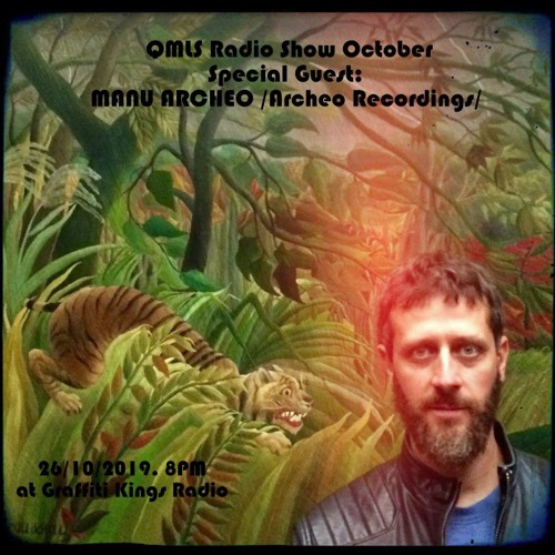 QMLS Guest Mix @ Graffiti Kings Radio / Manu•Archeo (UK - 26.10.2019)