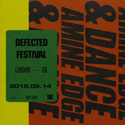 2019.09.14 - Amine Edge & DANCE @ Defected Festival, London, UK