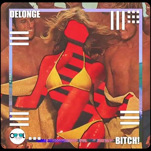 Delonge - BITCH! ( Original Mix )