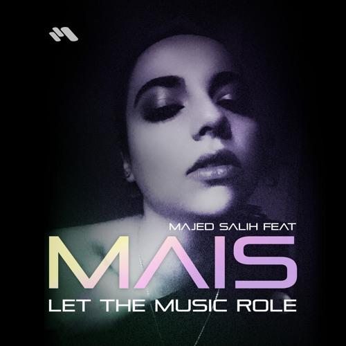 Majed Salih Feat. MAIS - Let The Music Role (Acoustic Version)