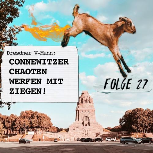 #27 - Dresdner V-Mann: Connewitzer Chaoten werfen mit Ziegen!