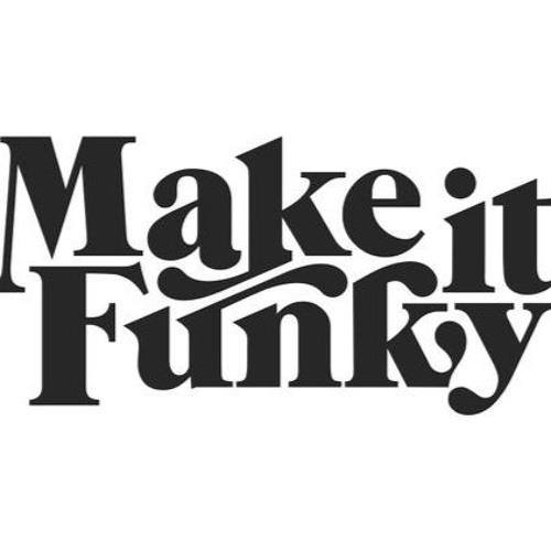 Make It Funky!!