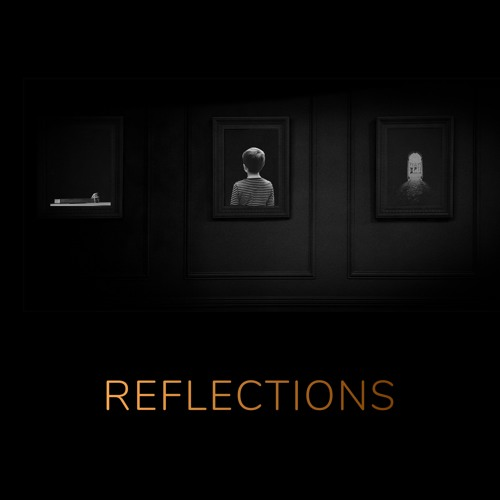 Reflections - OUT NOW